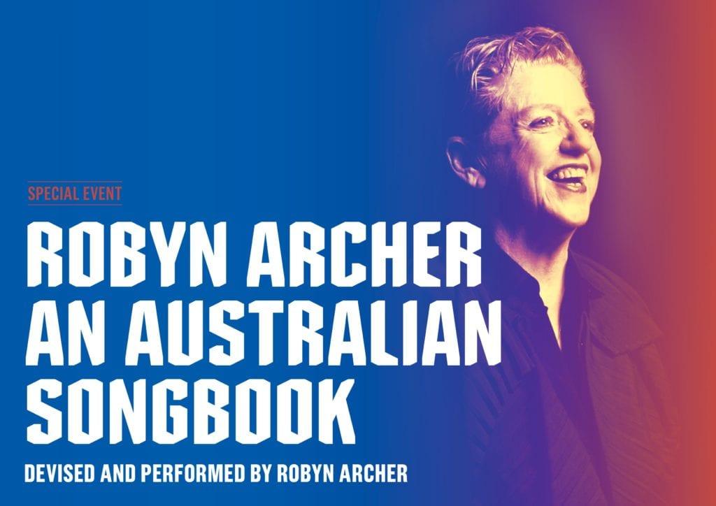 Queensland Theatre 2021 Robyn Archer: An Australian Playbook